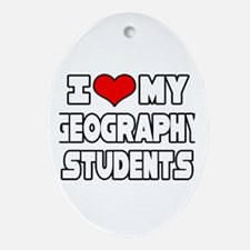 """""""Love My Geography Students"""" Oval Ornament"""