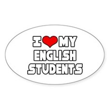 """I Love My English Students"" Oval Decal"