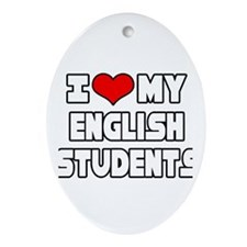 """""""I Love My English Students"""" Oval Ornament"""