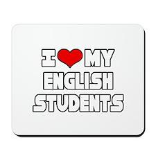 """I Love My English Students"" Mousepad"