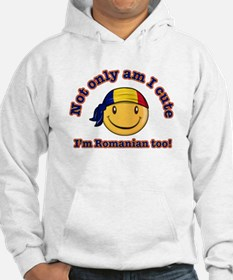 Not only am I cute, I'm Romanian too! Hoodie