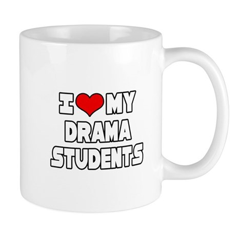 """I Love My Drama Students"" Mug"