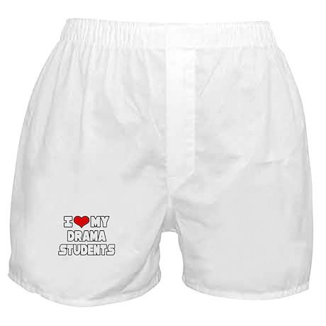 """I Love My Drama Students"" Boxer Shorts"