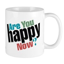 Are You Happy Now? Mug