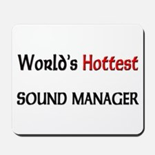 World's Hottest Sound Manager Mousepad