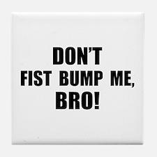 Fist Bump, Bro! Tile Coaster