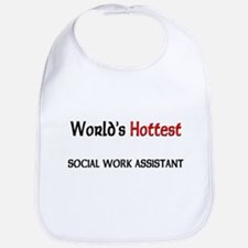 World's Hottest Social Work Assistant Bib
