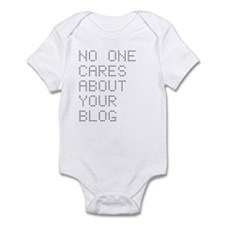 No One Cares About Your Blog Infant Bodysuit