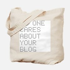 No One Cares About Your Blog Tote Bag