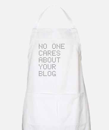 No One Cares About Your Blog BBQ Apron