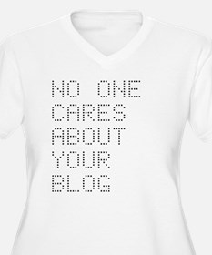 No One Cares About Your Blog T-Shirt