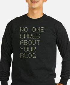 No One Cares About Your Blog T