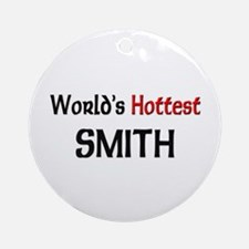 World's Hottest Smith Ornament (Round)