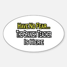 """No Fear, Spanish Teacher"" Oval Decal"