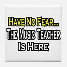 """No Fear, Music Teacher"" Tile Coaster"
