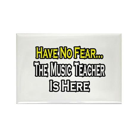 """""""No Fear, Music Teacher"""" Rectangle Magnet"""