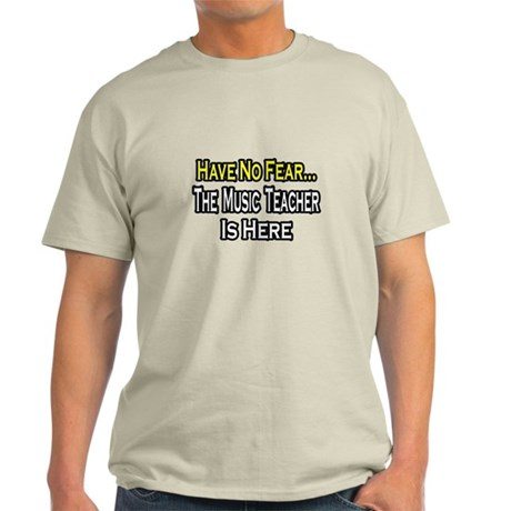 """No Fear, Music Teacher"" Light T-Shirt"