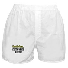 """No Fear, Math Teacher"" Boxer Shorts"