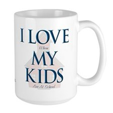 I LOVE When MY KIDS Are At School - Tall Mug
