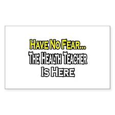 """No Fear, Health Teacher"" Rectangle Decal"