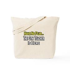 """No Fear, Gym Teacher"" Tote Bag"