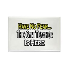 """No Fear, Gym Teacher"" Rectangle Magnet"
