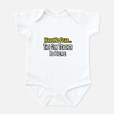 """No Fear, Gym Teacher"" Infant Bodysuit"