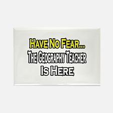 """No Fear, Geography Teacher"" Rectangle Magnet"