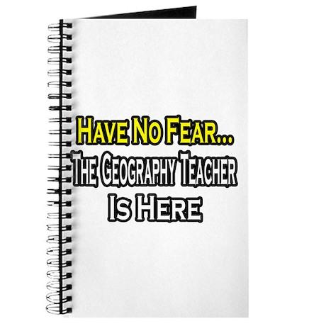 """""""No Fear, Geography Teacher"""" Journal"""