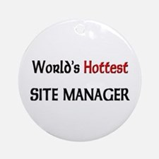 World's Hottest Site Manager Ornament (Round)
