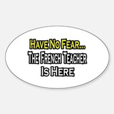 """No Fear, French Teacher"" Oval Decal"
