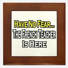 """""""No Fear, French Teacher"""" Framed Tile"""