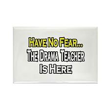 """No Fear, Drama Teacher"" Rectangle Magnet"