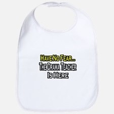 """No Fear, Drama Teacher"" Bib"