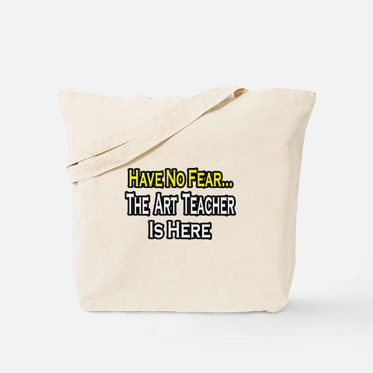 """No Fear, Art Teacher"" Tote Bag"