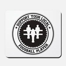 Support Foosball Player Mousepad