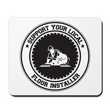 Support Floor Installer Mousepad