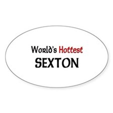 World's Hottest Sexton Oval Decal