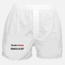 World's Hottest Semiologist Boxer Shorts