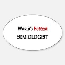 World's Hottest Semiologist Oval Decal