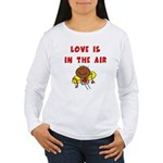 Love is in the Air Women's Long Sleeve T-Shirt