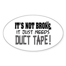Not Broke - Duct Tape Oval Decal