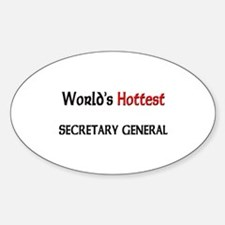 World's Hottest Secretary General Oval Decal