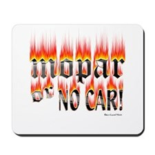 Mopar or no Car Mousepad