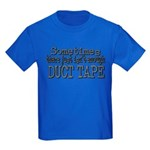 Duct Tape - just not enough Kids Dark T-Shirt