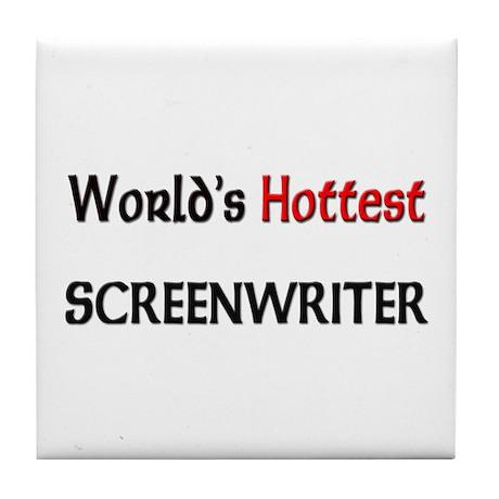 World's Hottest Screenwriter Tile Coaster