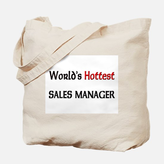 World's Hottest Sales Manager Tote Bag