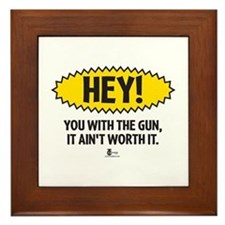 Hey! You with the Gun Framed Tile