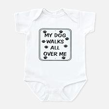 My Dog Walks Infant Bodysuit