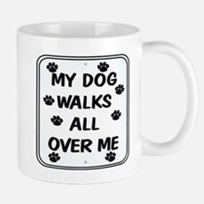 My Dog Walks Mug